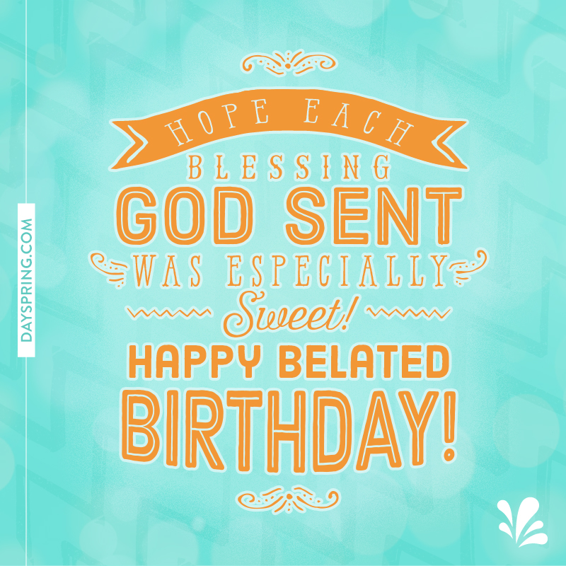 Happy Belated Birthday Ecards Dayspring