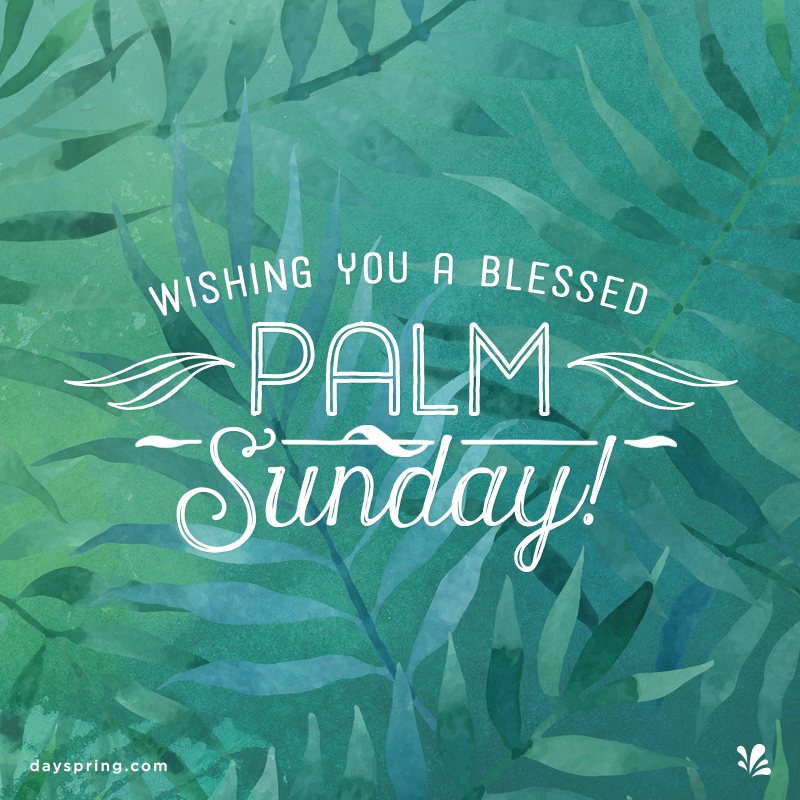 Blessed Palm Sunday