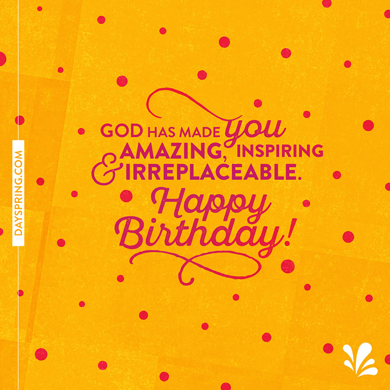 Birthday ecards dayspring amazing inspiring irreplaceable birthday 116k shares email bookmarktalkfo Image collections