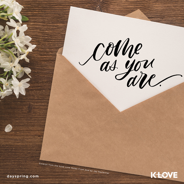 Love Notes From God – Come As You Are