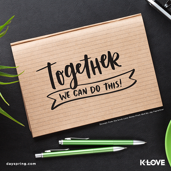 Love Notes From God – Together We Can